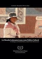 La filosofía latinoamericana como política cultural - Aristinete Bernardes Oliveira Neto