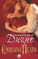 Una tentación para el duque - Lorraine Heath