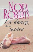 La danza de los sueños - Nora Roberts