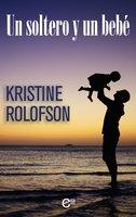 Un soltero y un bebé - Kristine Rolofson