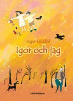 Igor och jag - Inger Lindahl