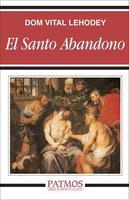 El santo abandono - Dom Vital Lehodey