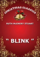 """Blink"" - Ruth McEnery Stuart"