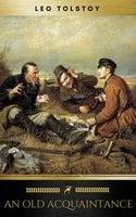 An Old Acquaintance - Leo Tolstoy, Golden Deer Classics
