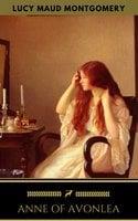 Anne of Avonlea (Anne Shirley Series #2) - Lucy Maud Montgomery, Golden Deer Classics