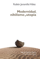 Modernidad, nihilismo y utopía - Rubén Jaramillo Vélez