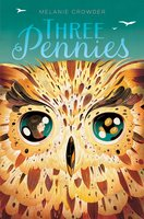 Three Pennies - Melanie Crowder