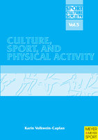 Culture, Sport and Physical Activity - Karin Volkwein-Caplan