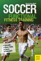 Soccer: Functional Fitness Training - Peter Hyballa, Hans-Dieter te Poel, Harry Dost