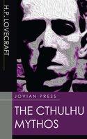 The Cthulhu Mythos - H.P. Lovecraft