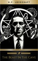 The Beast in the Cave - H.P. Lovecraft