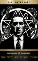 The Picture in the House - H.P. Lovecraft