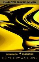 The Yellow Wallpaper (Golden Deer Classics) - Charlotte Perkins Gilman, Golden Deer Classics