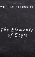 The Elements of Style ( Fourth Edition ) - William Strunk, A to Z Classics