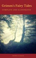 Grimm's Fairy Tales: Complete and Illustrated (Cronos Classics) - Jacob Grimm, Wilhelm Grimm, Cronos Classics