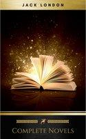 The Complete Novels of Jack London - Jack London