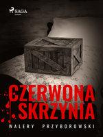 Czerwona skrzynia - Walery Przyborowski