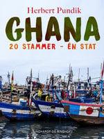 Ghana. 20 stammer - én stat - Herbert Pundik