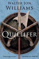 Quillifer - Walter Jon Williams