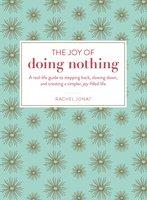 The Joy of Doing Nothing - Rachel Jonat