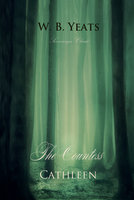The Countess Cathleen - W. B. Yeats
