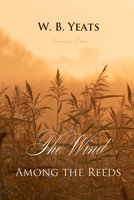 The Wind Among the Reeds - W. B. Yeats