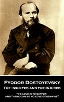 The Insulted and the Injured - Fyodor Dostoyevsky