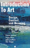 Introduction to Art: Design, Context, and Meaning - Pamela Sachant, Peggy Blood, Jeffery LeMieux, Rita Tekippe