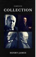 Henry James: The Complete Collection (Quattro Classics) (The Greatest Writers of All Time) - Henry James