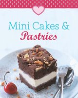 Mini Cakes & Pastries: Our 100 top recipes presented in one cookbook - Naumann & Göbel Verlag