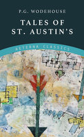 Tales of St. Austin's - P.G. Wodehouse