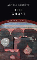 The Ghost - Arnold Bennett