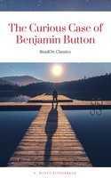 The Curious Case of Benjamin Button (ReadOn Classics) - F. Scott Fitzgerald
