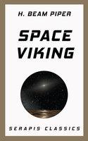 Space Viking (Serapis Classics) - H. Beam Piper