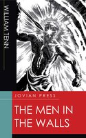The Men in the Walls - William Tenn