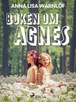 Boken om Agnes - Anna Lisa Wärnlöf