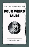 Four Weird Tales - Algernon Blackwood