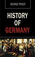 History of Germany - George Priest