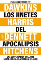 Los jinetes del Apocalipsis - Richard Dawkins, Christopher Hitchens, Sam Harris, Daniel Dennett