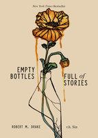 Empty Bottles Full of Stories - R.H. Sin, Robert M. Drake