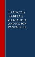 Gargantua and His Son Pantagruel - François Rabelais