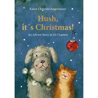 Hush, it´s Christmas! - Karen Christine Angermayer