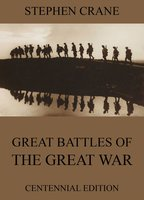 Great Battles Of The Great War - Stephen Crane