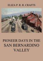 Pioneer Days In The San Bernardino Valley - Eliza Persis Russell Robbins Crafts