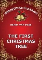 The First Christmas Tree - Henry Van Dyke
