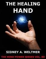 The Healing Hand - Sidney A. Weltmer