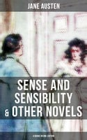 Sense and Sensibility & Other Novels - 4 Books in One Edition - Jane Austen
