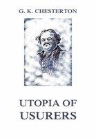 Utopia of Usurers - Gilbert Keith Chesterton