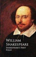 Shakespeare's First Folio - William Shakespeare