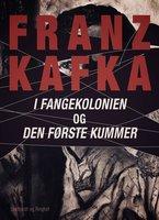 I fangekolonien. Den første kummer - Franz Kafka